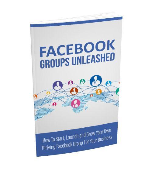 Facebook Groups Unleashed eBook