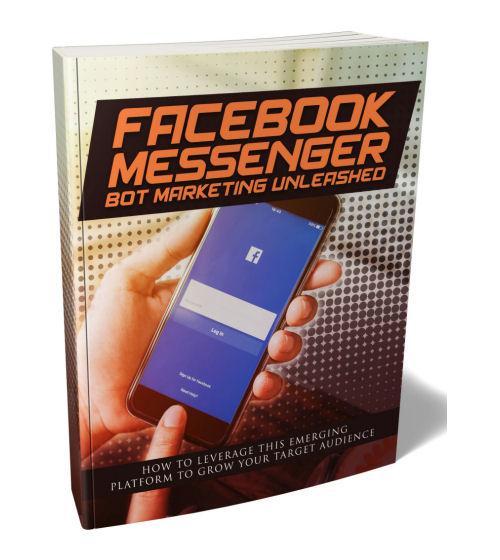 Facebook Messenger Bot Marketing Unleashed eBook