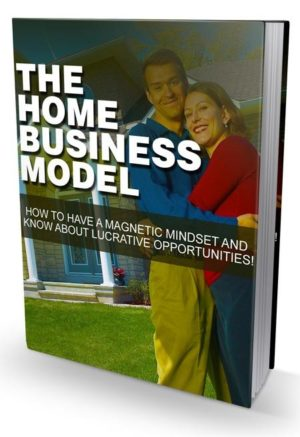 The Home Business Model