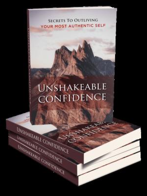 Unshakeable Confidence